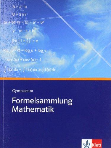 Klett Formelsammlung Mathematik. Gymnasium: Sekundarstufe I und II
