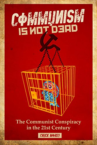 Communism is not dead: The Communist Conspiracy in the 21st Century (English Edition)