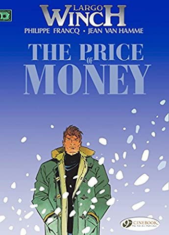[Largo Winch: Price of Money v. 9] (By: Jean van Hamme) [published: May, 2012]