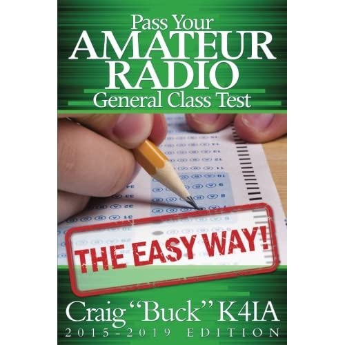 [Pass Your Amateur Radio General Class Test - The Easy Way] [By: Buck, Craig] [October, 2015]