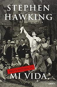 Breve historia de mi vida / Short Story of My Life par  Stephen W. Hawking