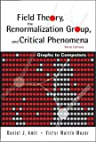 Field Theory, the Renormalization Group, And Critical Phenomena: Graphs To Computers