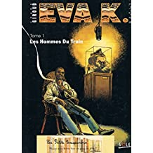 Eva K, Tome 1 : Les hommes du train