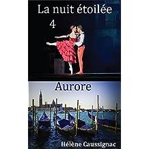 Aurore (La nuit étoilée t. 4)