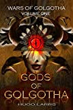 Gods of Golgotha (Wars of Golgotha Book 1)