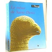 Le Trésor de Saint-Denis : Exposition du Musée du Louvre, Paris, 12 mars - 17 juin, 1991