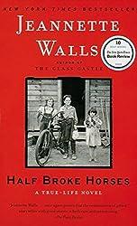 Half Broke Horses: A True-Life Novel by Jeannette Walls (2012-09-06)