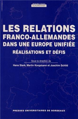 Les relations franco-allemandes dans une Europe unifiée : Réalisations et défis par Hans Stark