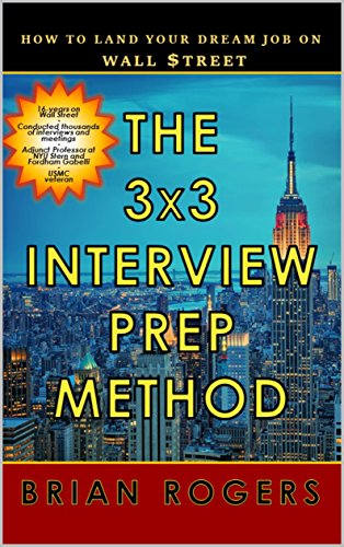 The 3x3 Interview Prep Method is an innovative way of breaking down the Wall Street interview into its component parts and learning how to master each:   Part 1 focuses on understanding the content that is most frequently discussed - the company, the...