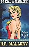 To Kill A Warlock: The Dulcie O'Neil Series: Volume 1