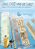 Über Gott und die Welt: Religion, Sinn und Werte im Kinder- und Jugendbuch (Religion in der Öffentlichkeit)