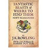 (Fantastic Beasts and Where to Find Them) By J.K. Rowling (Author) Paperback on (Aug , 2009)