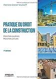 Telecharger Livres Pratique du droit de la construction Marches publics Marches prives (PDF,EPUB,MOBI) gratuits en Francaise