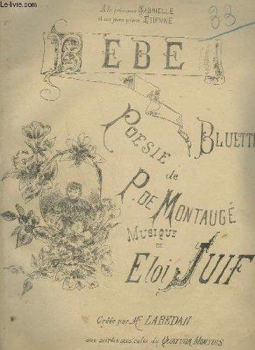 BEBE - BLUETTE POUR PIANO ET CHANT.