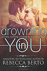 Drowning in You by Rebecca Berto (2013-04-03)