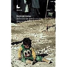 Infancia sin patria en una guerra mundial (Colección Galileo) (Spanish Edition)