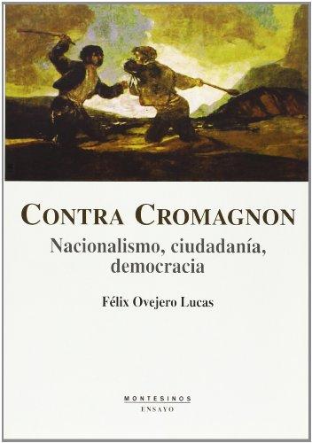 Contra Cromagnon: Nacionalismo, ciudadanía, democracia (Ensayo)