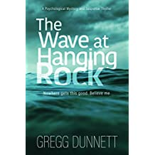 The Wave at Hanging Rock: A Psychological Mystery and Suspense Thriller (English Edition)