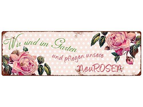 METALLSCHILD Blechschild WIR SIND IM GARTEN [ NEUROSEN ] Rosa Blume Geschenk Deko
