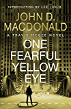 One Fearful Yellow Eye : Introduction by Lee Child: Travis McGee, No.8