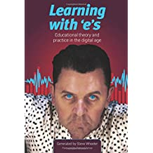 Learning with 'e's: educational theory and practice in the digital age