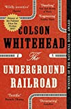 The Underground Railroad: LONGLISTED FOR THE MAN BOOKER PRIZE 2017 (English Edition)