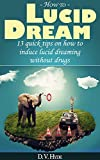 Image de Lucid Dreams: How to Lucid Dream - 13 Quick Tips on How to Induce Lucid Dreaming Without D