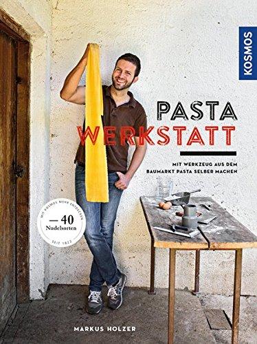 Pasta-Werkstatt: Mit Werkzeug aus dem Baumarkt Pasta selber - Nudeln Machen