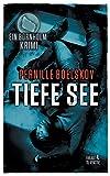 Tiefe See: Ein dänische Krimi aus Bornholm (Detektivin Agnethe Bohn, Band 2) - Pernille Boelskov