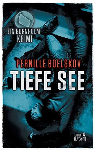 Tiefe See: Ein dänische Krimi aus Bornholm (Detektivin Agnethe Bohn, Band 2)