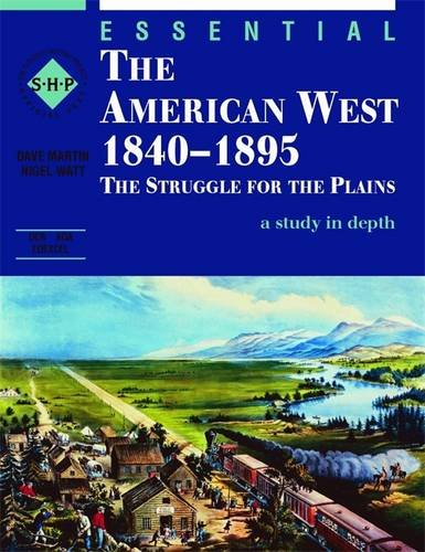 essential-the-american-west-1840-1895-an-shp-depth-study-the-struggle-for-the-plains-students-book