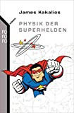 Physik der Superhelden - James Kakalios