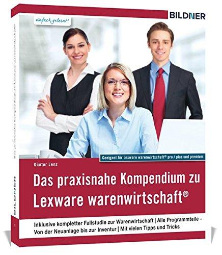Das praxisnahe Kompendium zu Lexware warenwirtschaft®: Alle Programmteile - Von der Neuanlage bis zur Inventur