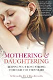 Mothering and Daughtering: Keeping Your Bond Strong Through the Teen Years by Eliza Reynolds (2013-04-01)