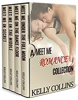 A Meet Me Romance Collection by [Collins, Kelly]