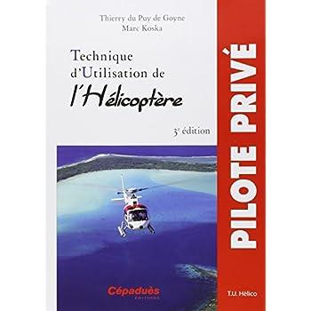 Technique d'utilisation de l'hélicoptère 3e édition