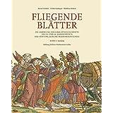 Fliegende Blätter: Die Sammlung der Einblattholzschnitte des 15. und 16. Jahrhunderts der Stiftung Schloss Friedenstein Gotha