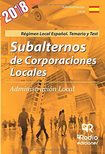 Subalternos de Corporaciones Locales. Regimen Local Español. Temario y Test