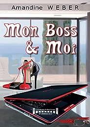 Mon boss & moi: Un roman dé