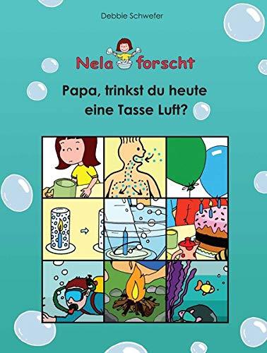 Nela forscht - Papa, trinkst du heute eine Tasse Luft?