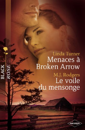 Menaces à Broken Arrow - Le voile du mensonge (Harlequin Black Rose) par Linda Turner