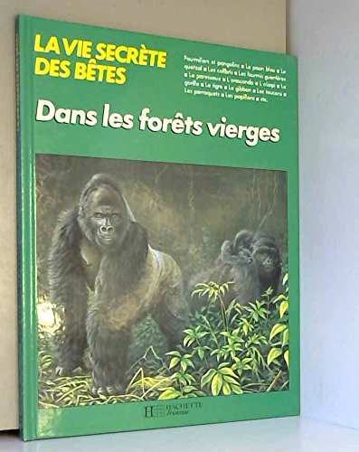 La Vie secrète des bêtes dans les forêts vierges (La Vie secrète des bêtes)