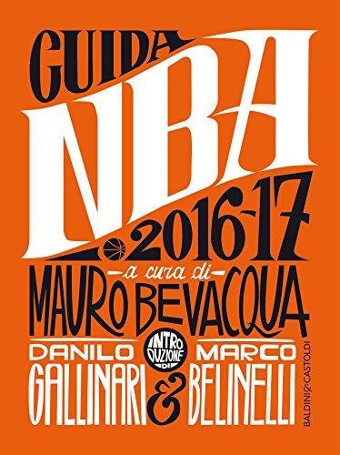 Guida NBA 2016/17: Introduzione Danilo Gallinari, Marco Belinelli