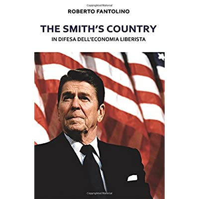 The Smith's Country: In Difesa Dell'Economia Liberista