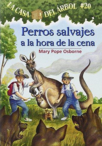 Perros Salvajes a la Hora de la Cena (La Casa Del Arbol/Magic Tree House)