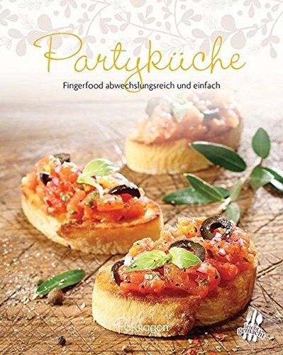 Partyküche: Fingerfood abwechslungsreich und einfach (Leicht gemacht / 100 Rezepte) Hors Doeuvre-set