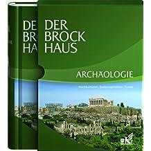 Der Brockhaus Archäologie: Hochkulturen, Grabungsstätten, Funde