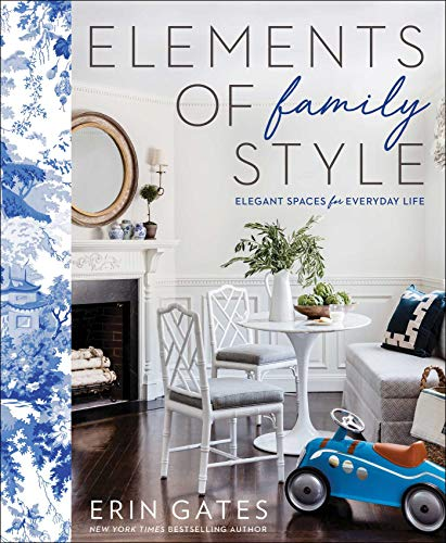 Elements of Family Style: Elegant Spaces for Everyday Life (English Edition)
