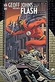 Geoff Johns présente Flash, Tome 4 : Blitz