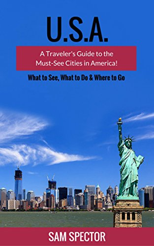 USA: A Traveler's Guide to the Must-See Cities in America! (Seattle, Portland, San Francisco, Los Angeles, Dallas, Austin, New Orleans, Miami, Chicago. New York, Boston) (English Edition)